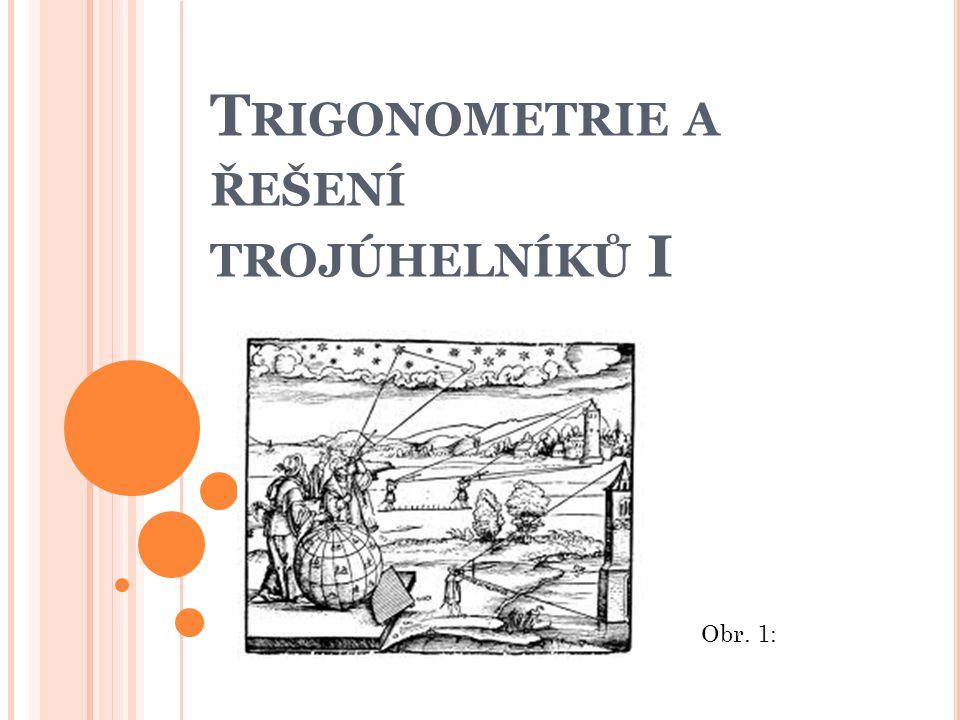 Trigonometrie a řešení trojúhelníků I