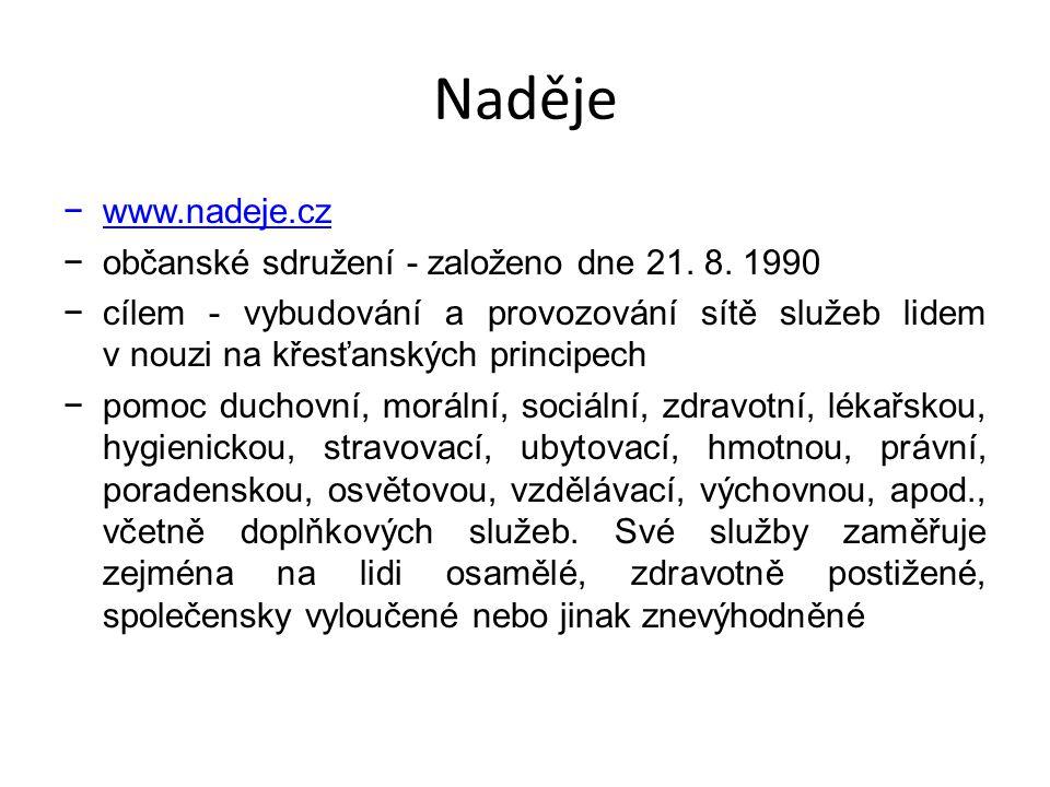 Naděje www.nadeje.cz občanské sdružení - založeno dne 21. 8. 1990