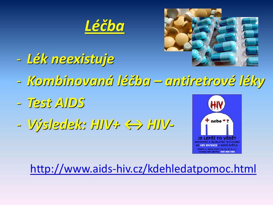 Léčba Lék neexistuje Kombinovaná léčba – antiretrové léky Test AIDS