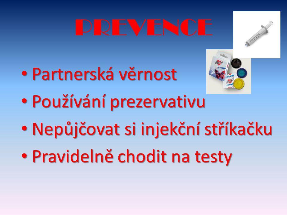 PREVENCE Partnerská věrnost Používání prezervativu