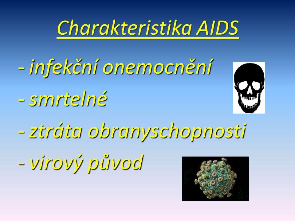 Charakteristika AIDS infekční onemocnění smrtelné ztráta obranyschopnosti virový původ