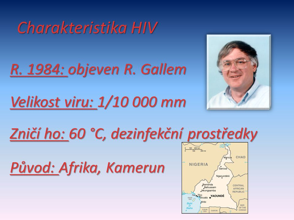 Charakteristika HIV R. 1984: objeven R.