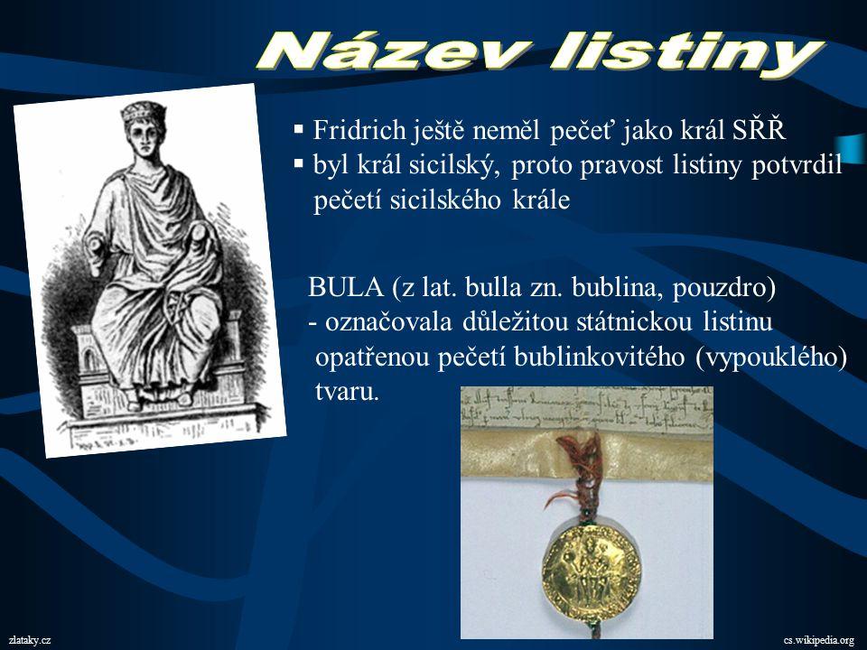 Název listiny Fridrich ještě neměl pečeť jako král SŘŘ