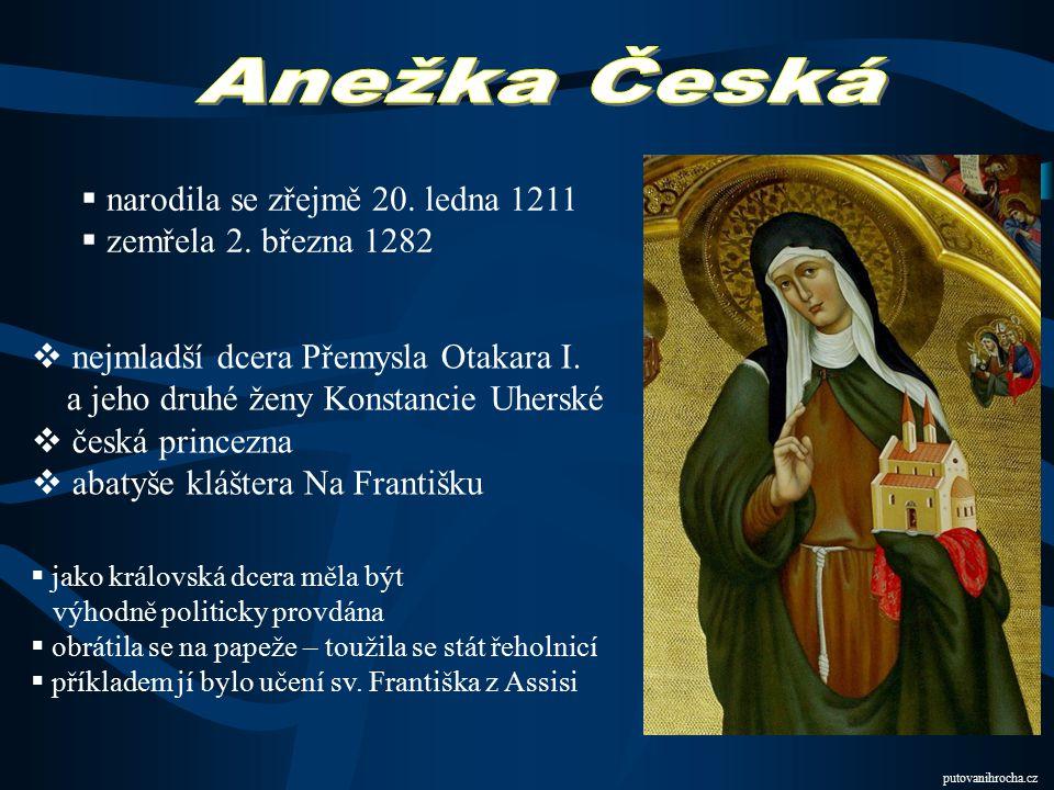 Anežka Česká narodila se zřejmě 20. ledna 1211 zemřela 2. března 1282