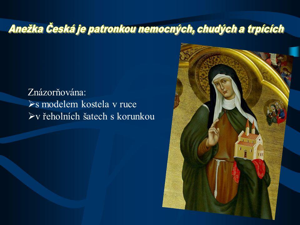 Anežka Česká je patronkou nemocných, chudých a trpících