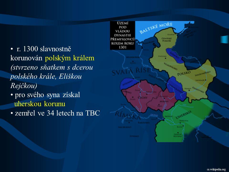 r. 1300 slavnostně korunován polským králem