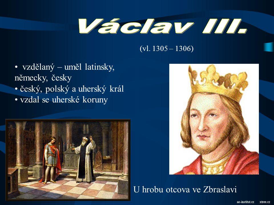 Václav III. vzdělaný – uměl latinsky, německy, česky