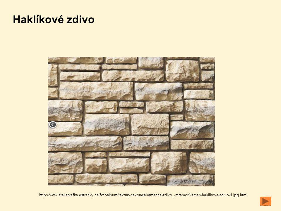 Haklíkové zdivo http://www.atelierkafka.estranky.cz/fotoalbum/textury-textures/kamenne-zdivo_-mramor/kamen-haklikove-zdivo-1.jpg.html.