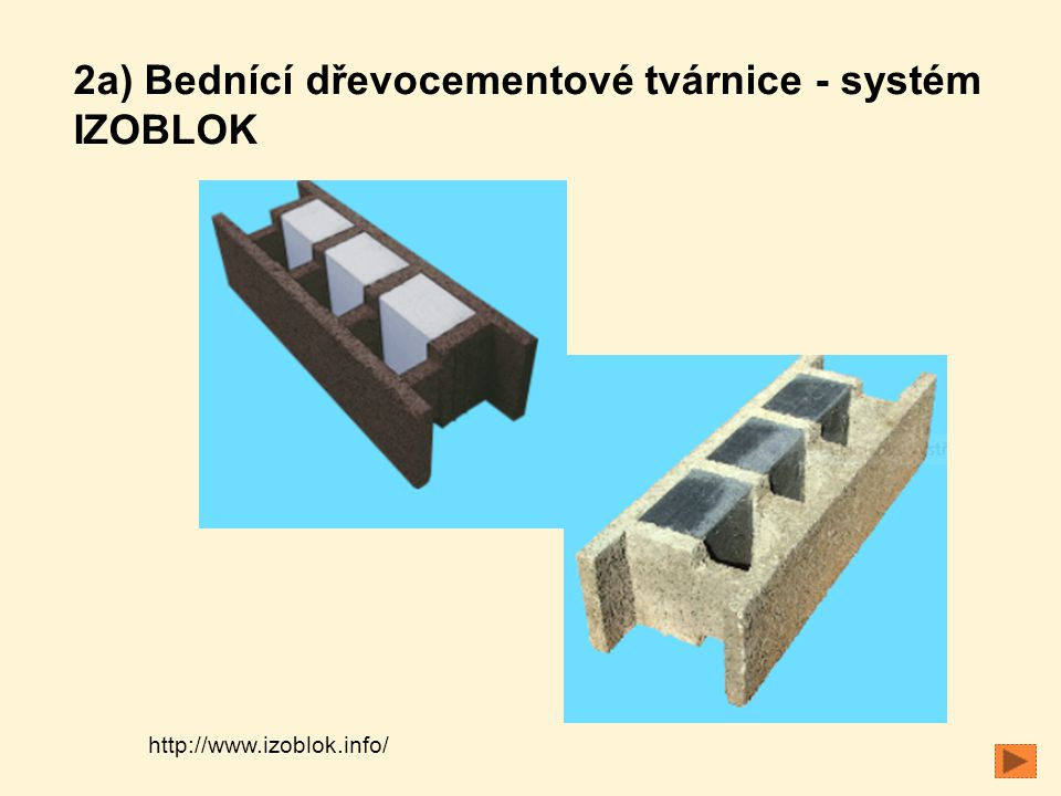2a) Bednící dřevocementové tvárnice - systém IZOBLOK