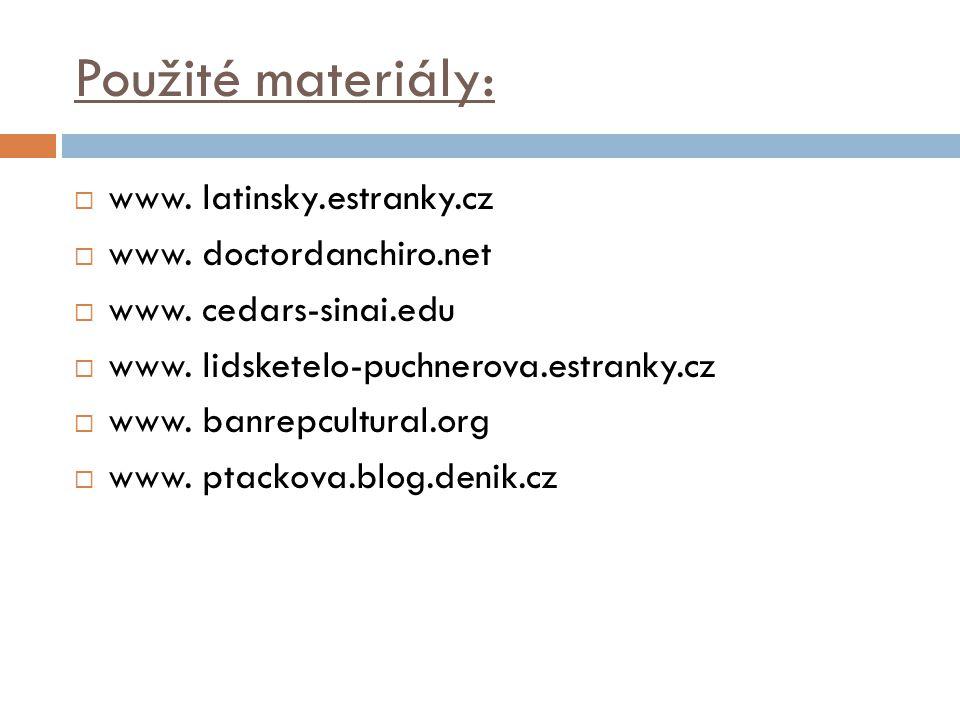 Použité materiály: www. latinsky.estranky.cz www. doctordanchiro.net