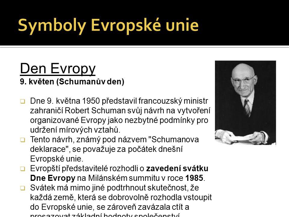 Symboly Evropské unie Den Evropy 9. květen (Schumanův den)