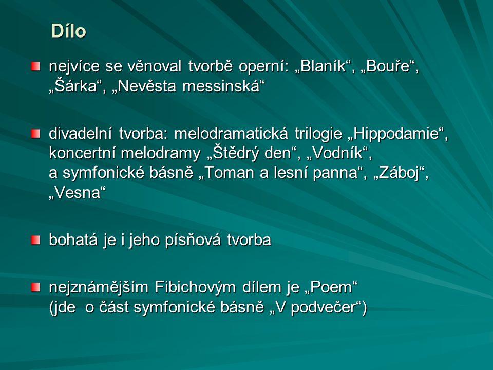 """Dílo nejvíce se věnoval tvorbě operní: """"Blaník , """"Bouře , """"Šárka , """"Nevěsta messinská"""