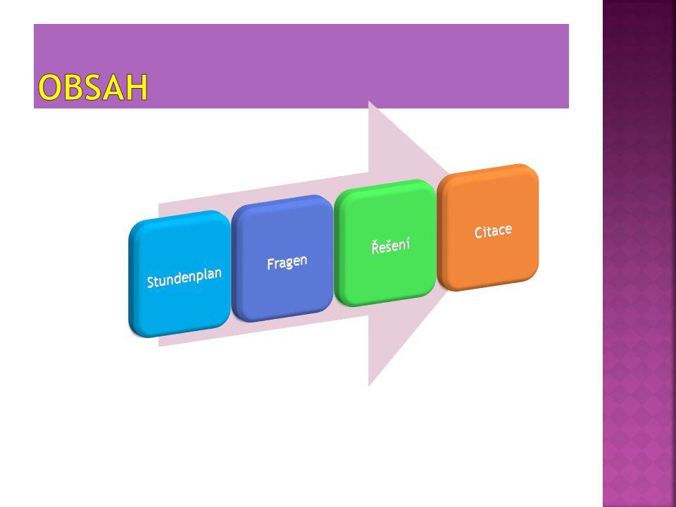 OBSAH Stundenplan Fragen Řešení Citace