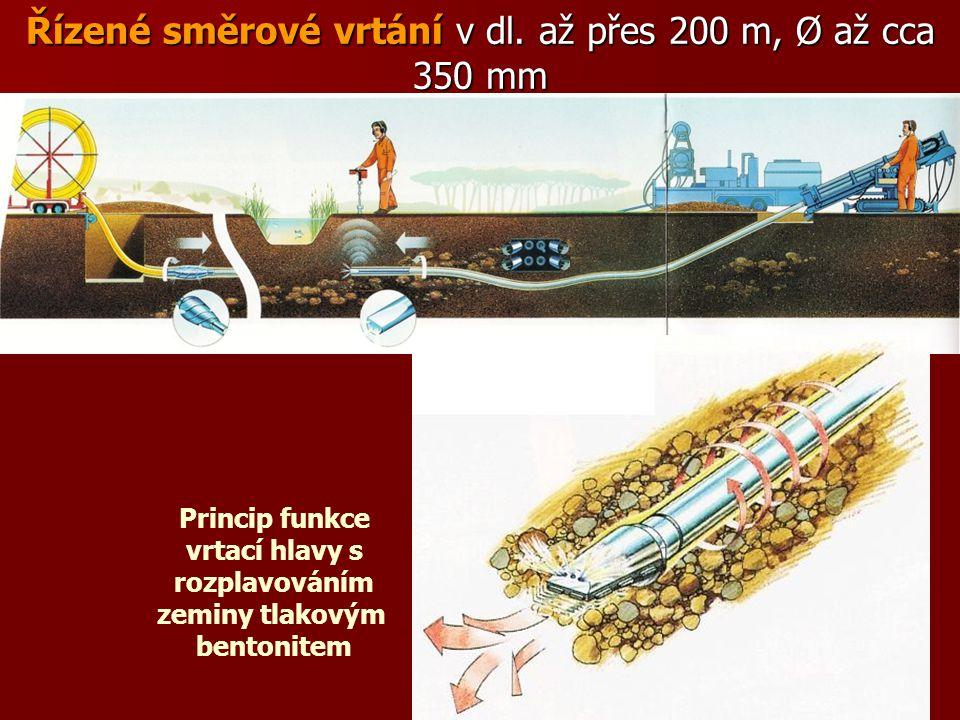 Řízené směrové vrtání v dl. až přes 200 m, Ø až cca 350 mm