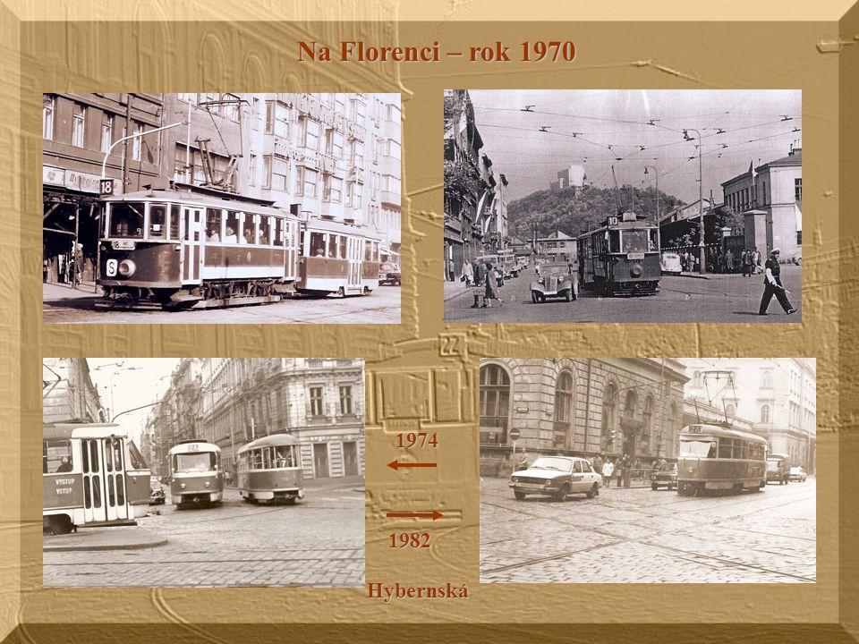 Na Florenci – rok 1970 1974 1982 Hybernská
