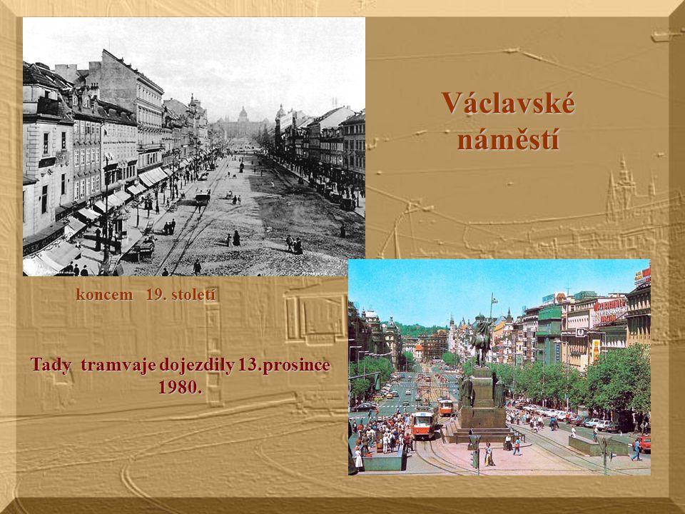 Tady tramvaje dojezdily 13.prosince 1980.