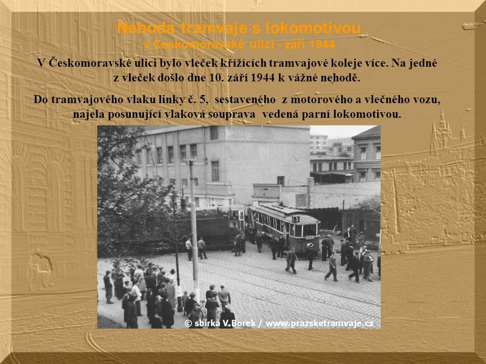 Nehoda tramvaje s lokomotivou v Českomoravské ulici - září 1944