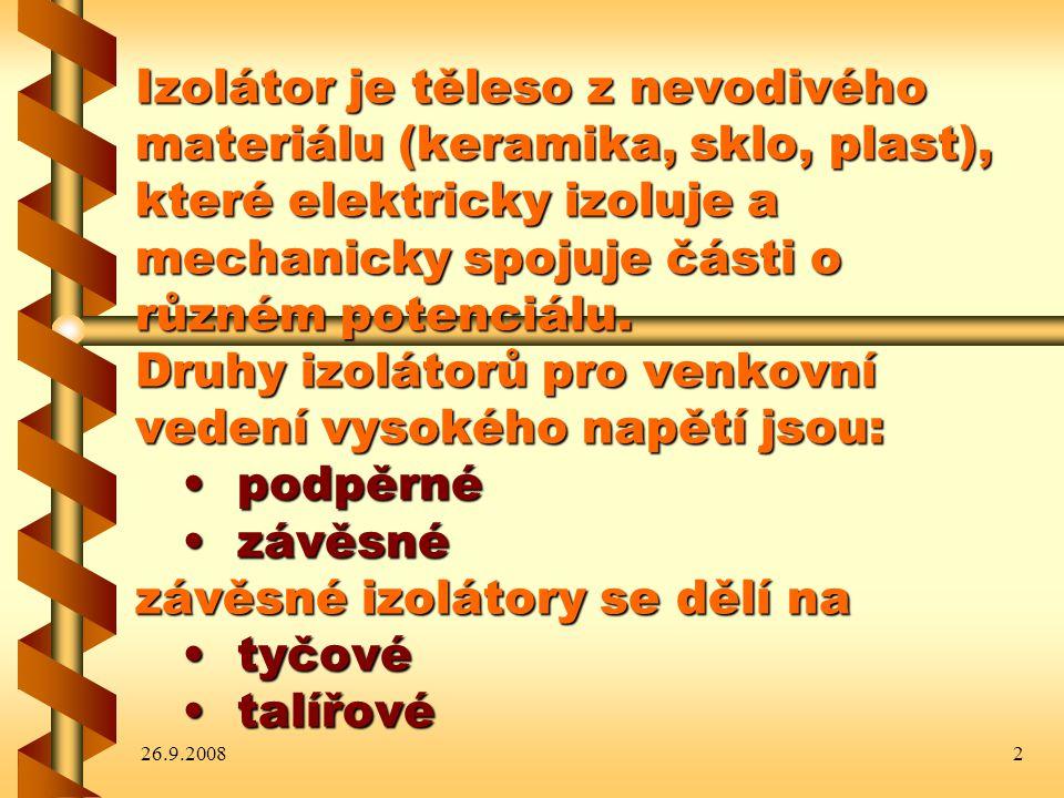 Izolátor je těleso z nevodivého materiálu (keramika, sklo, plast), které elektricky izoluje a mechanicky spojuje části o různém potenciálu. Druhy izolátorů pro venkovní vedení vysokého napětí jsou: • podpěrné • závěsné závěsné izolátory se dělí na • tyčové • talířové
