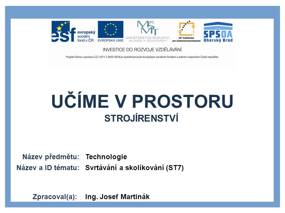 STROJÍRENSTVÍ Technologie Svrtávání a skolíkování (ST7)