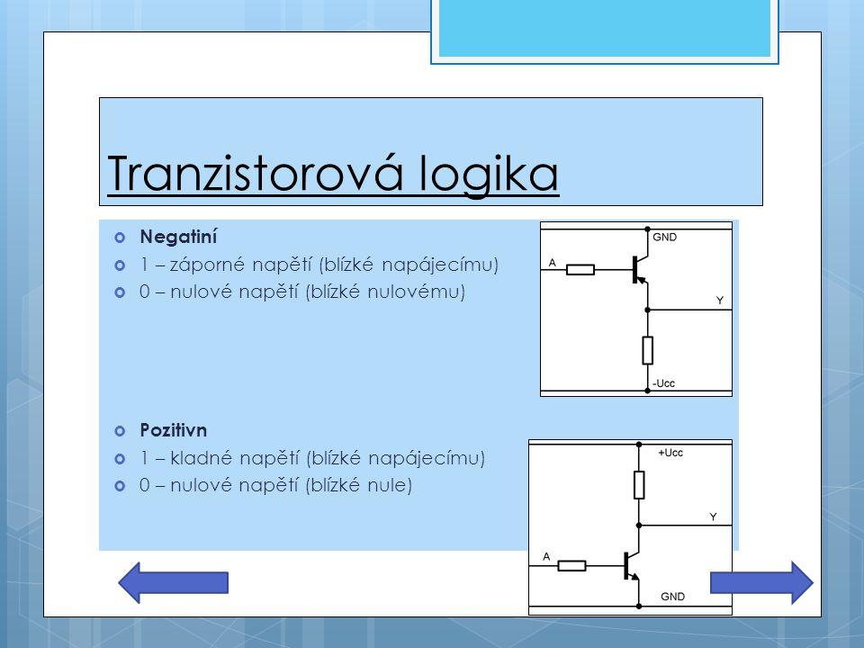 Tranzistorová logika Negatiní 1 – záporné napětí (blízké napájecímu)