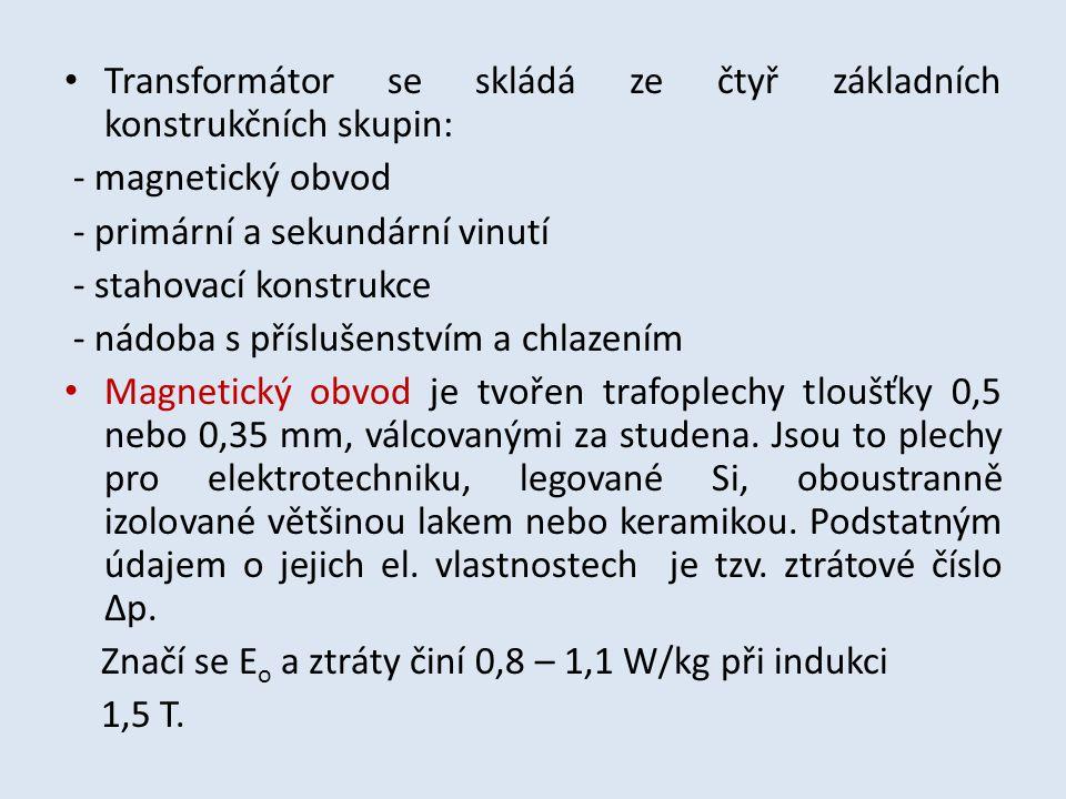 Transformátor se skládá ze čtyř základních konstrukčních skupin: