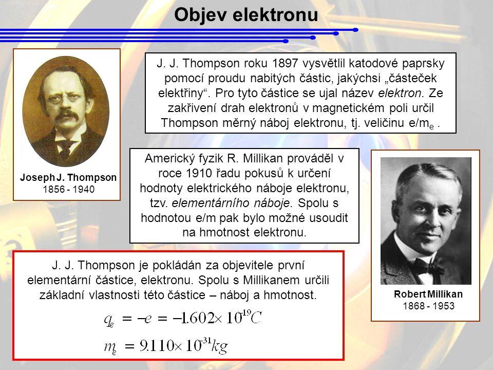 Objev elektronu Joseph J. Thompson. 1856 - 1940.