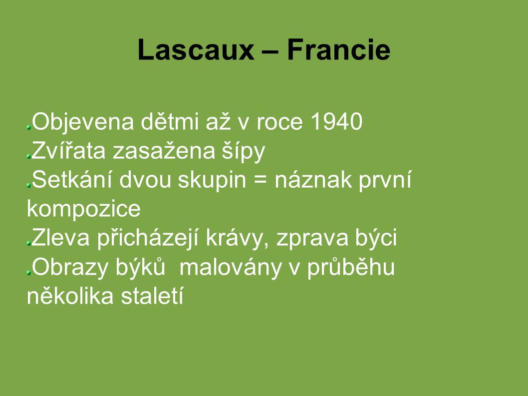 Lascaux – Francie Objevena dětmi až v roce 1940 Zvířata zasažena šípy