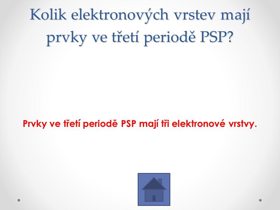 Kolik elektronových vrstev mají prvky ve třetí periodě PSP