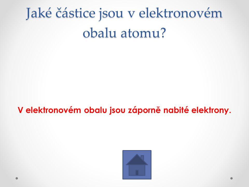 Jaké částice jsou v elektronovém obalu atomu