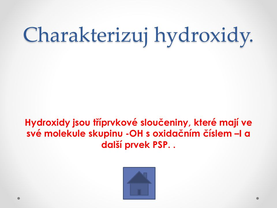 Charakterizuj hydroxidy.