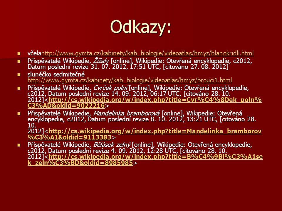Odkazy: včelahttp://www.gymta.cz/kabinety/kab_biologie/videoatlas/hmyz/blanokridli.html.