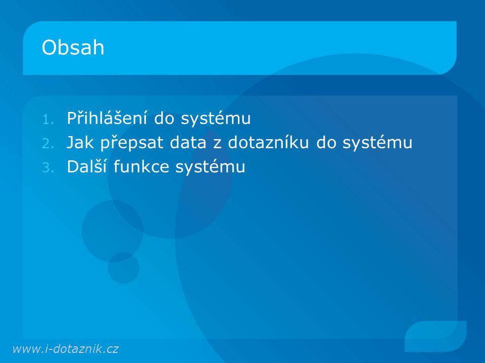 Obsah Přihlášení do systému Jak přepsat data z dotazníku do systému