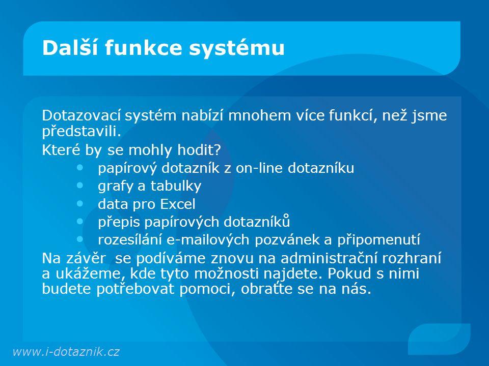 Další funkce systému Dotazovací systém nabízí mnohem více funkcí, než jsme představili. Které by se mohly hodit