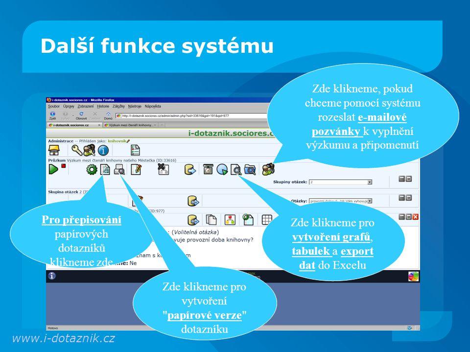 Další funkce systému Zde klikneme, pokud chceme pomocí systému rozeslat e-mailové pozvánky k vyplnění výzkumu a připomenutí.