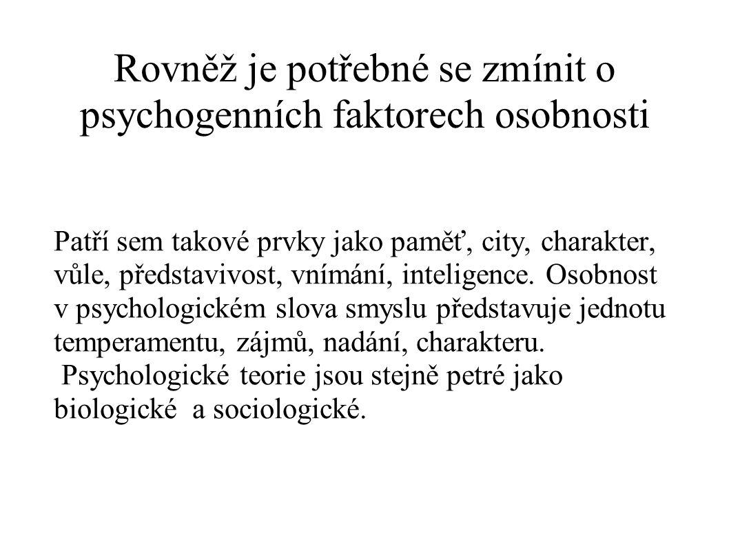Rovněž je potřebné se zmínit o psychogenních faktorech osobnosti