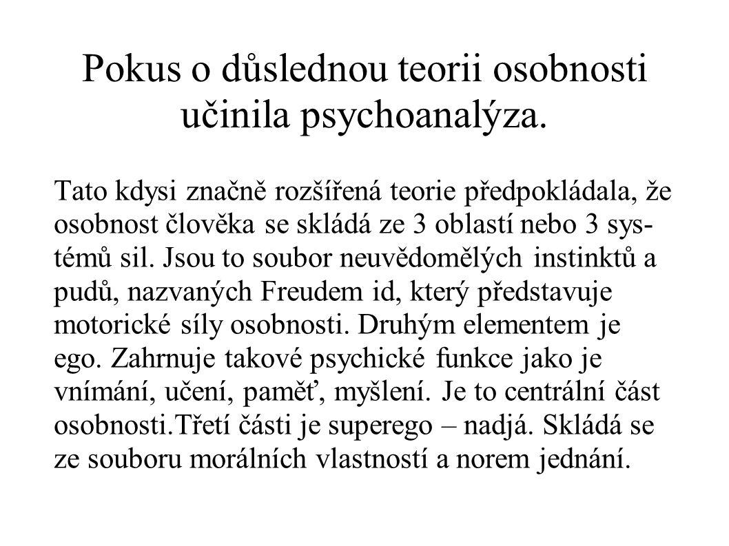 Pokus o důslednou teorii osobnosti učinila psychoanalýza.