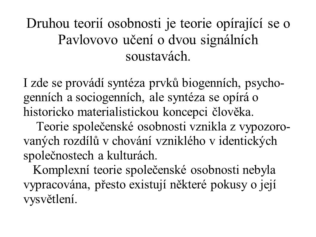 Druhou teorií osobnosti je teorie opírající se o Pavlovovo učení o dvou signálních soustavách.