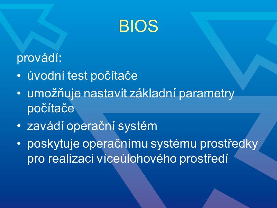 BIOS provádí: úvodní test počítače