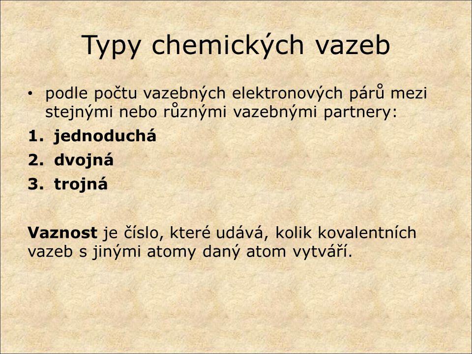 Typy chemických vazeb podle počtu vazebných elektronových párů mezi stejnými nebo různými vazebnými partnery: