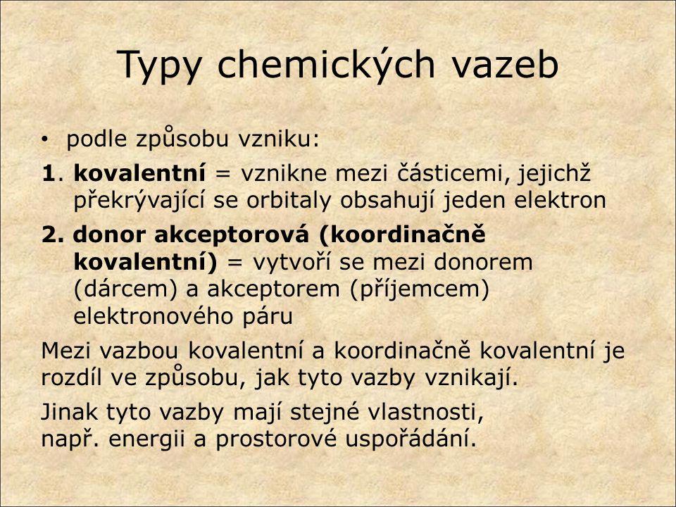 Typy chemických vazeb podle způsobu vzniku: