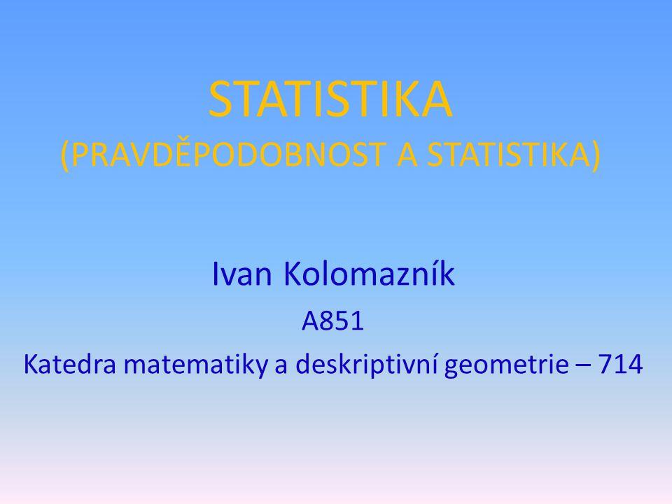 STATISTIKA (PRAVDĚPODOBNOST A STATISTIKA)
