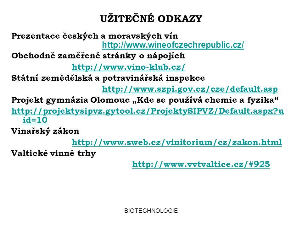 UŽITEČNÉ ODKAZY Prezentace českých a moravských vín http://www.wineofczechrepublic.cz/ Obchodně zaměřené stránky o nápojích.