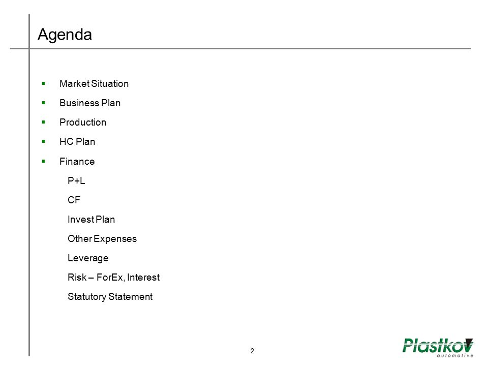 Agenda Market Situation Business Plan Production HC Plan Finance P+L