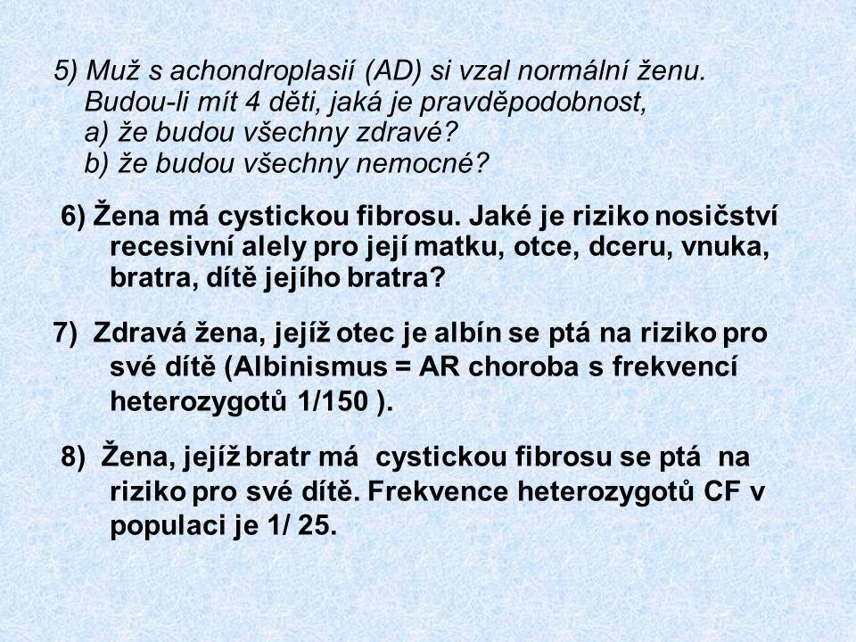 5) Muž s achondroplasií (AD) si vzal normální ženu.
