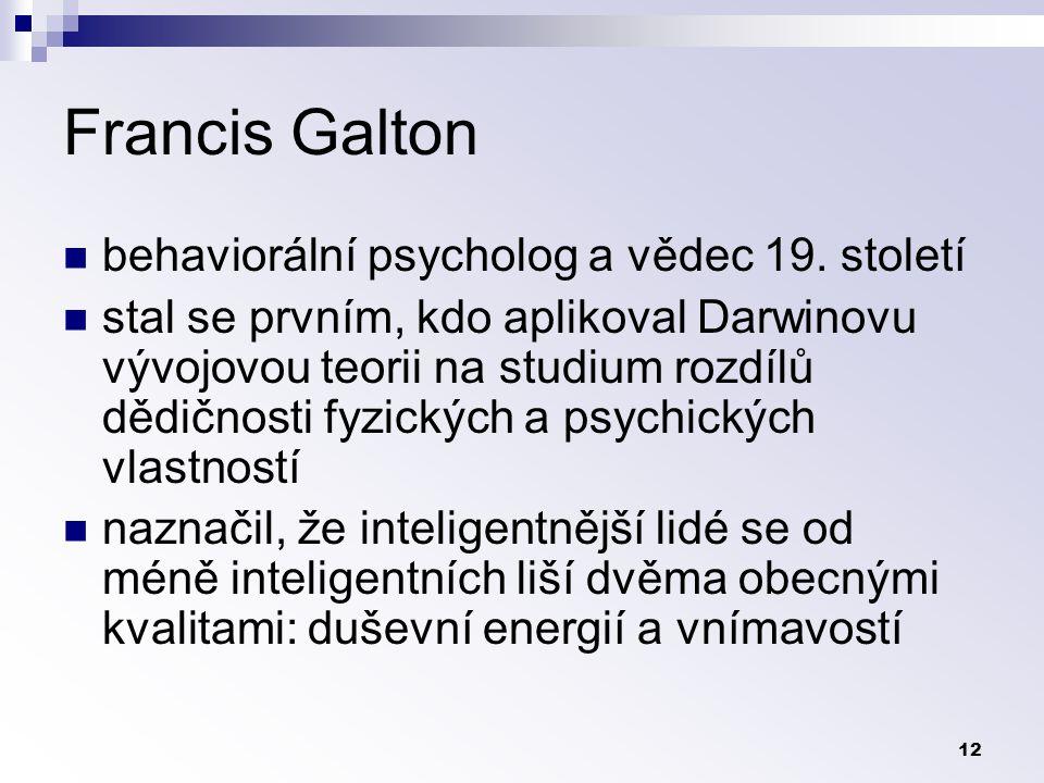 Francis Galton behaviorální psycholog a vědec 19. století