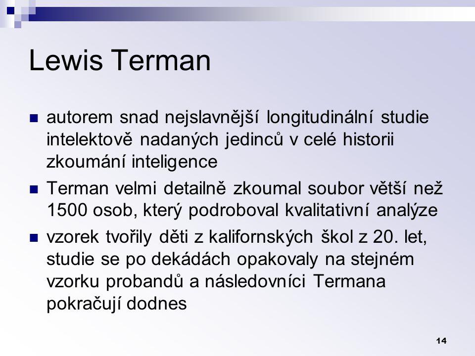 Lewis Terman autorem snad nejslavnější longitudinální studie intelektově nadaných jedinců v celé historii zkoumání inteligence.
