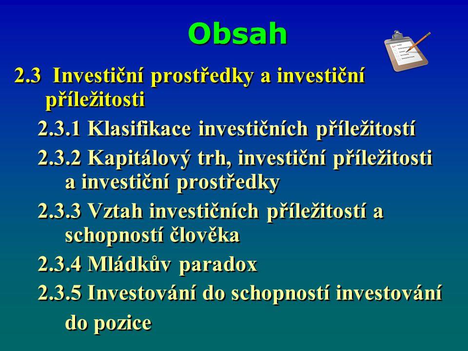 Obsah 2.3 Investiční prostředky a investiční příležitosti