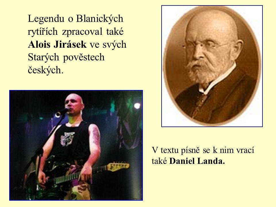 Legendu o Blanických rytířích zpracoval také Alois Jirásek ve svých Starých pověstech českých.