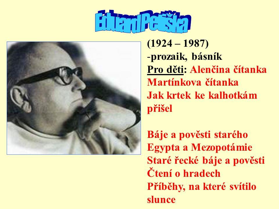 Eduard Petiška (1924 – 1987) prozaik, básník