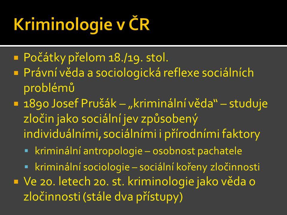 Kriminologie v ČR Počátky přelom 18./19. stol.